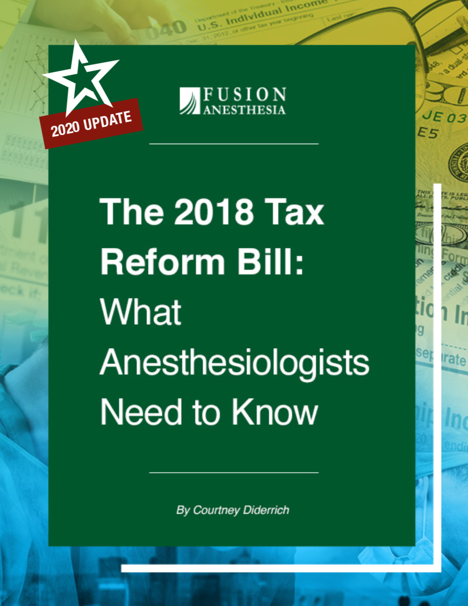 The Tax Reform Bill - What Anesthesiologists Need to Know 2020